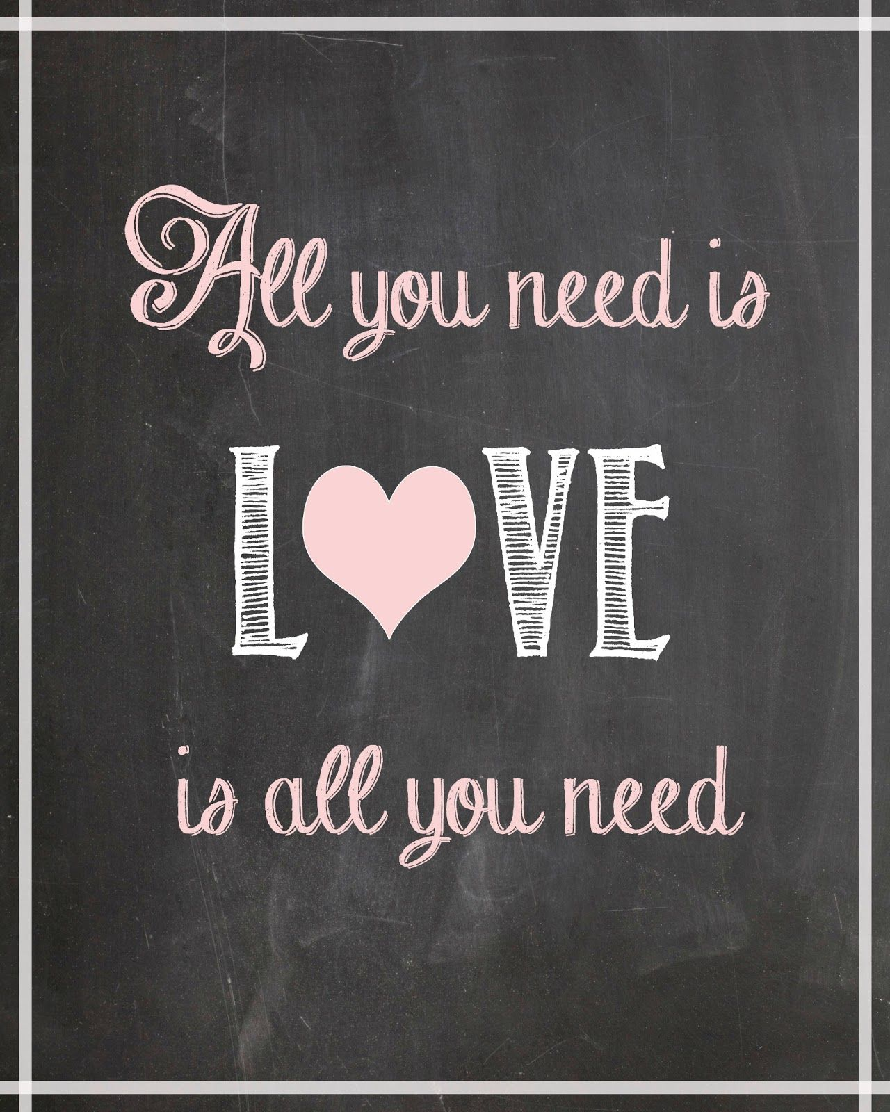 "Free Printable Valentine S Quote: ""All You Need Is Love"" FREE Printable"