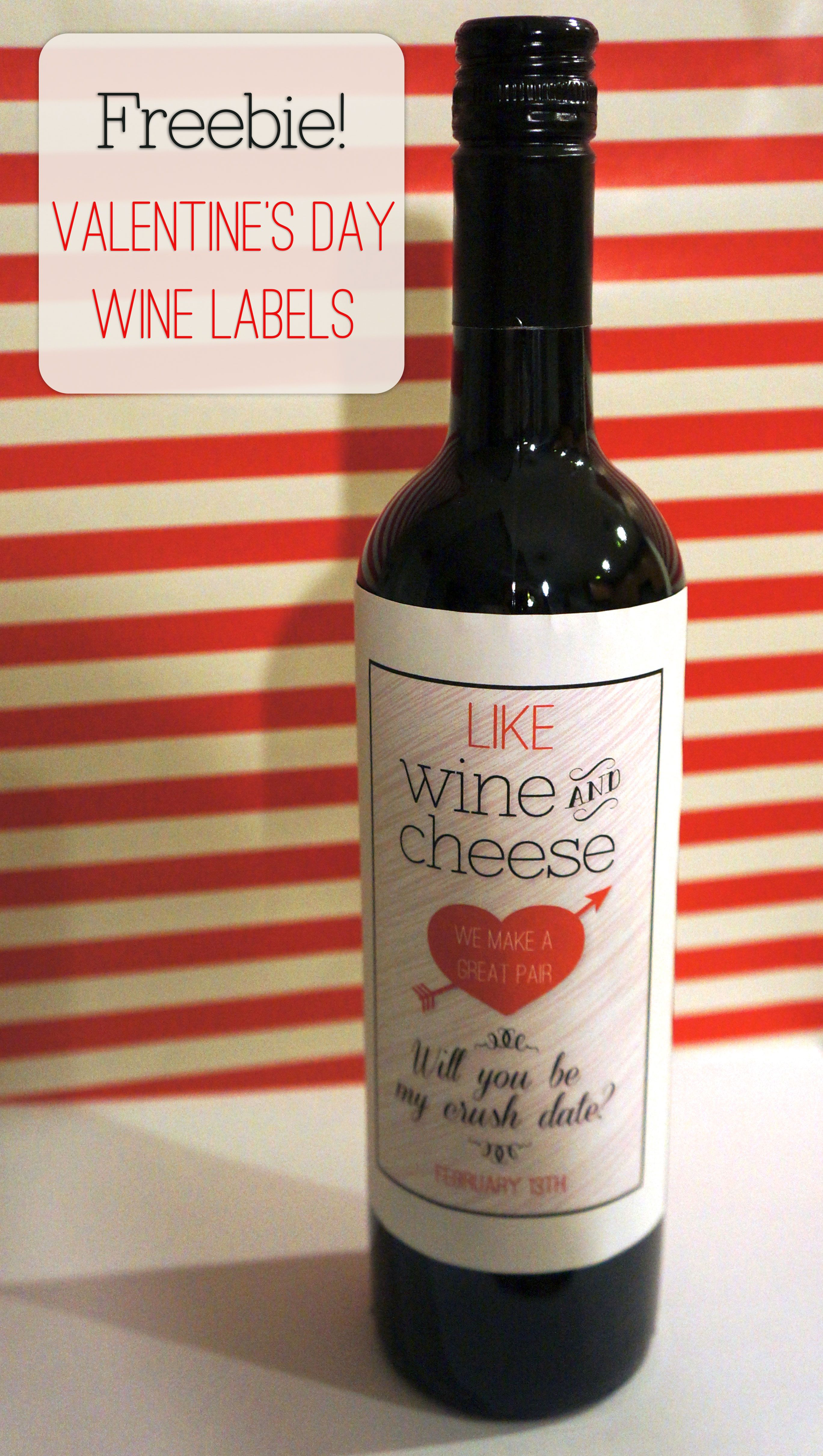 Two Free Valentine S Day Wine Labels From Thegourmetgab Com Simply Download And Print Valentines Day Wine Wine Valentines