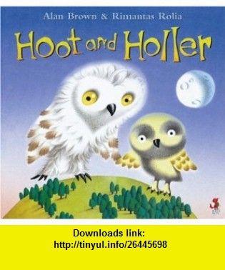 Hoot  Holler (9780099408987) Alan Brown , ISBN-10: 0099408988  , ISBN-13: 978-0099408987 ,  , tutorials , pdf , ebook , torrent , downloads , rapidshare , filesonic , hotfile , megaupload , fileserve