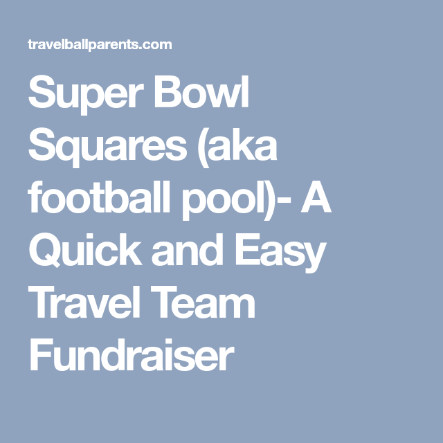 Super Bowl Squares Aka Football Pool A Quick And Easy Travel