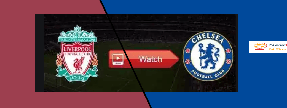 Liverpool vs Chelsea LIVE stream and TV channel How to
