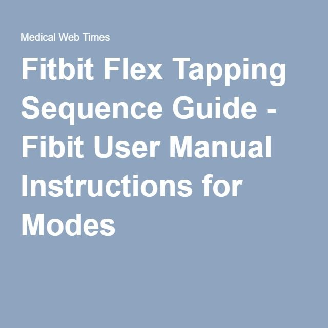 Fitbit Flex Tapping Sequence Guide Fibit User Manual Instructions