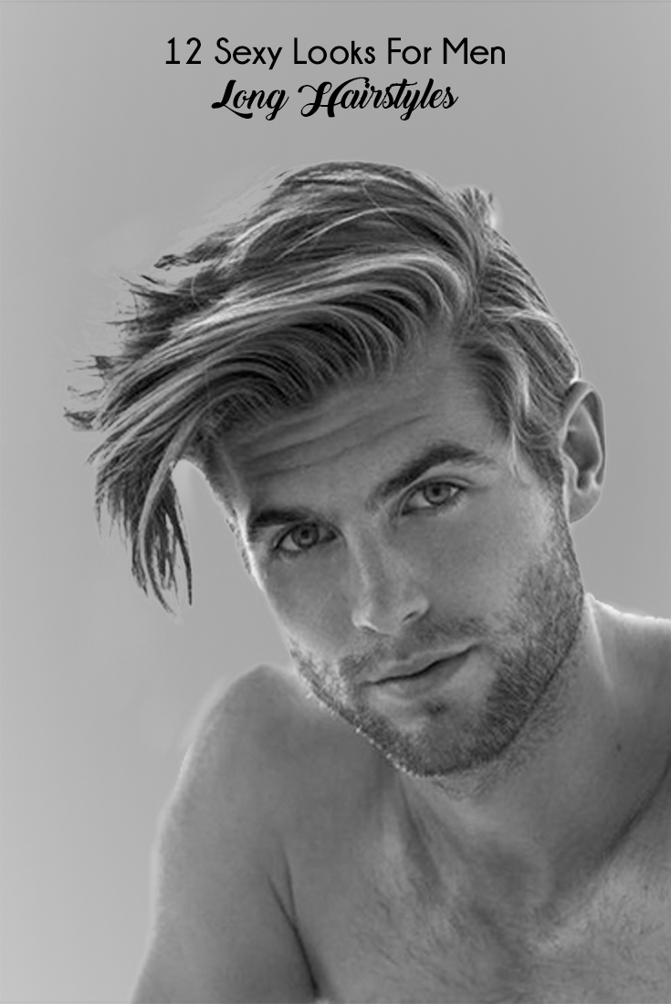 12 Sexy Long Hairstyles For Men Mens Hairstyle Pinterest Long