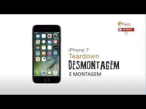 DESMONTAGEM E MONTAGEM DO IPHONE 7 YouTube