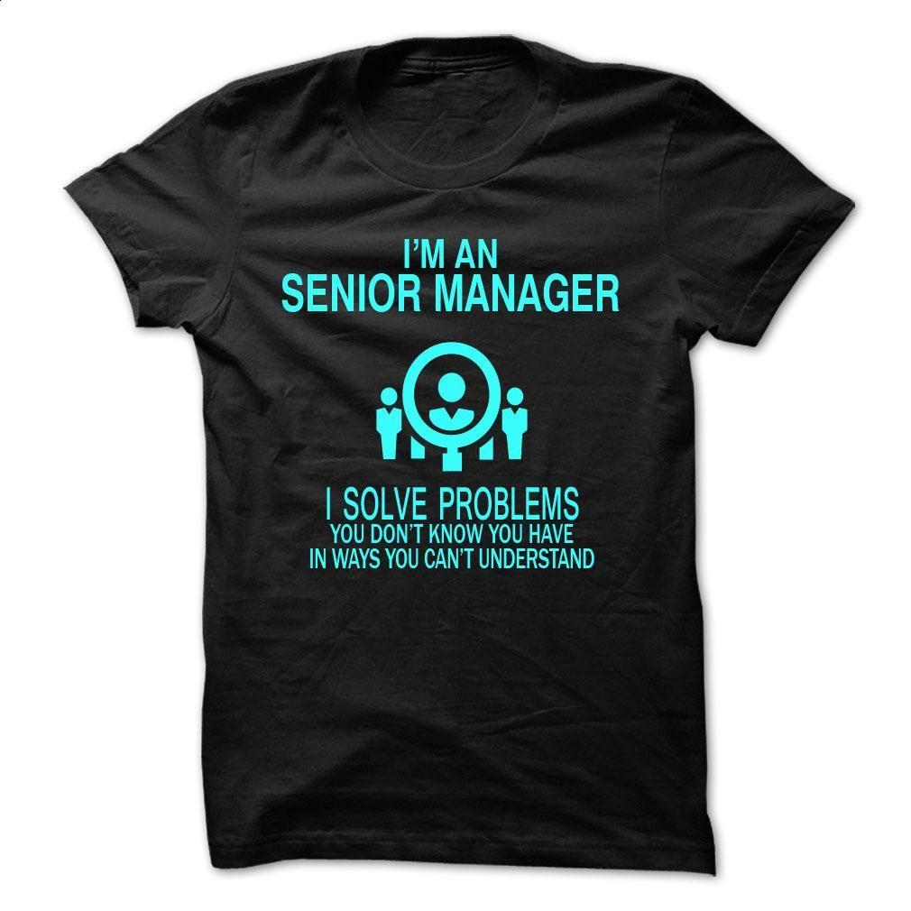 Senior Manager – Solve problems T Shirt, Hoodie, Sweatshirts - teeshirt #fashion #T-Shirts