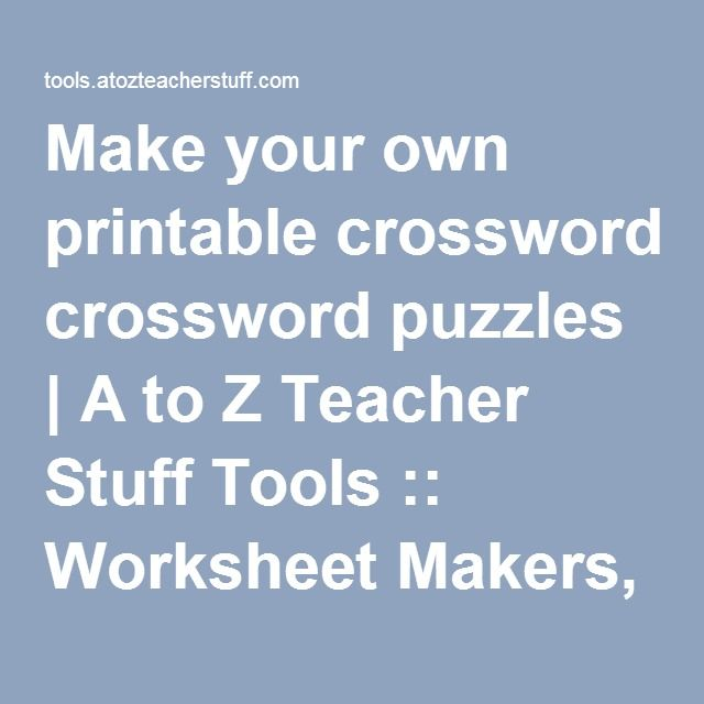 Make your own printable crossword puzzles | A to Z Teacher Stuff ...