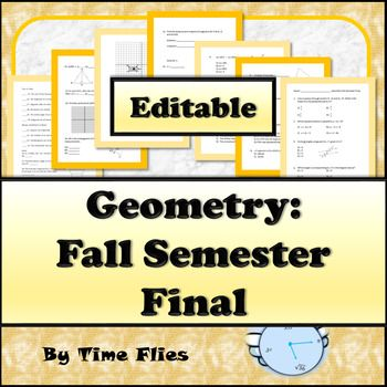 Geometry Fall Semester Exam - Editable Student-centered resources - resume 30 second test