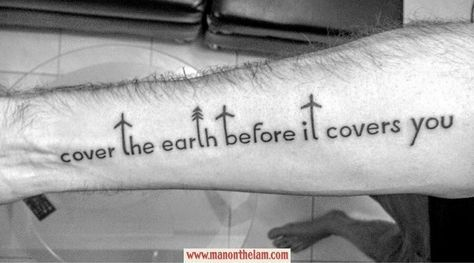 Cover The Earth Before It Covers You Travel Tattoo Famous Quotes