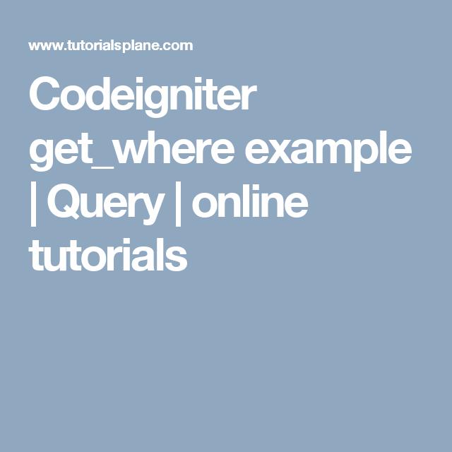 Codeigniter get_where example | Query | online tutorials