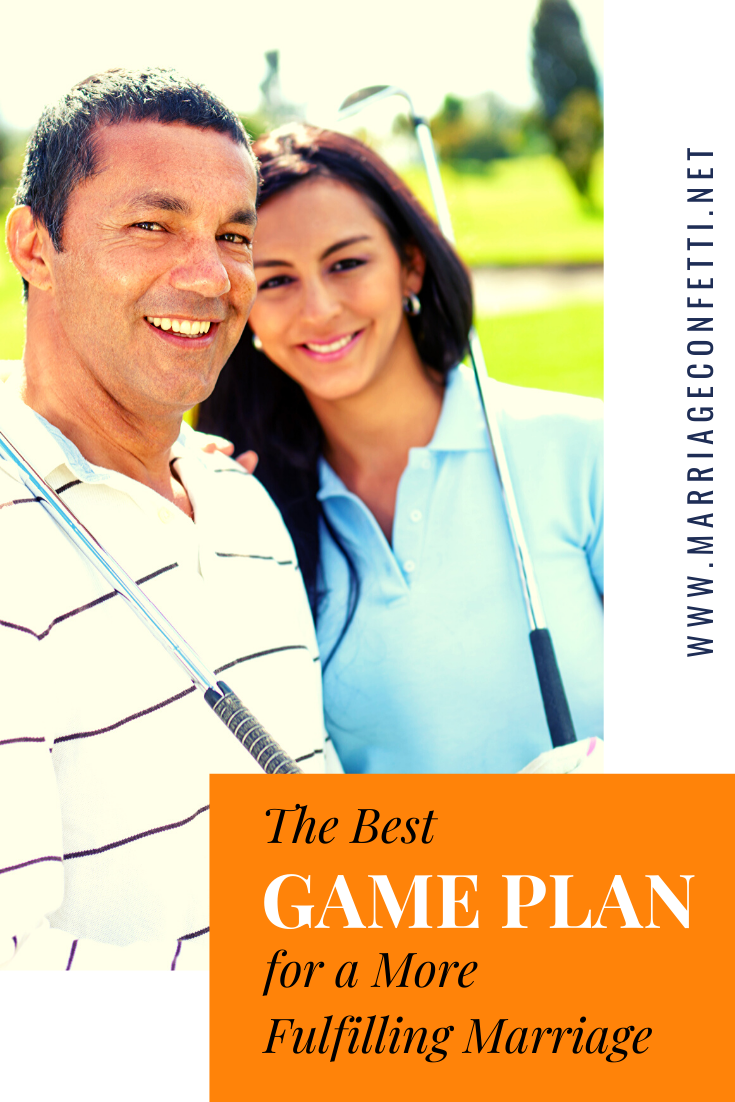 The Best Game Plan for a More Fulfilling Marriage  Marriage Confetti Do you have a game plan for your marriage or are you just winging it The best marriages are between s...