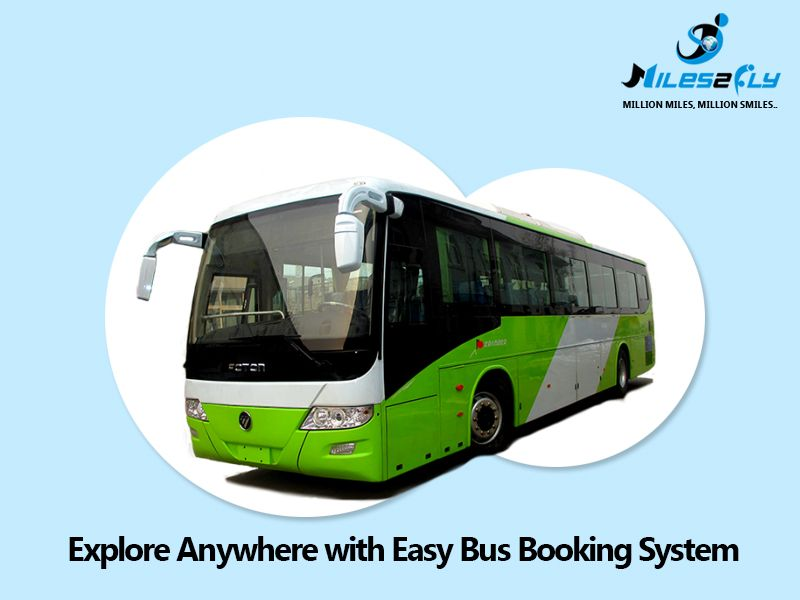 Explore Anywhere with Easy Bus Booking System. http://www.miles2fly.com