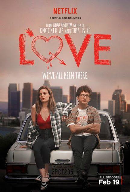 Love Netflix El Amor Según Judd Apatow Love Tv Series Tv Series 2016 Netflix