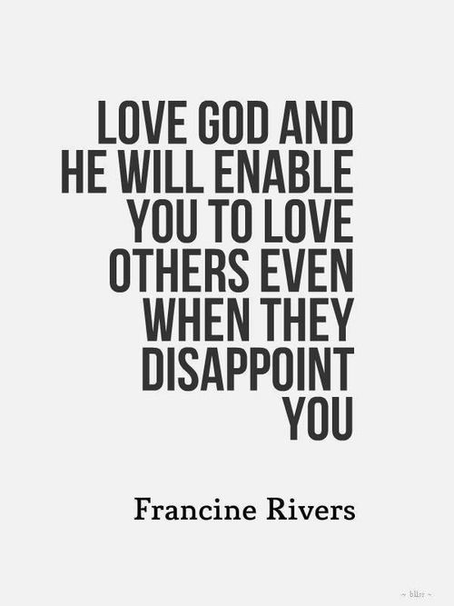 And they WILL disappoint you. Love them anyway as Christ