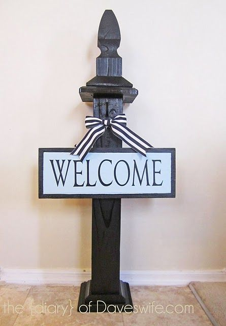 DIY Welcome Sign Post.  Love the simplicity and the potential for holiday decorating