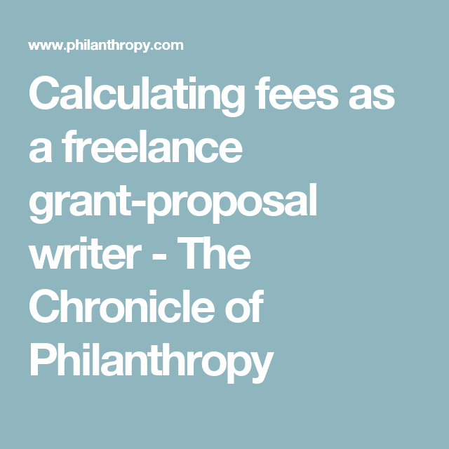Calculating Fees As A Freelance Grant-proposal Writer