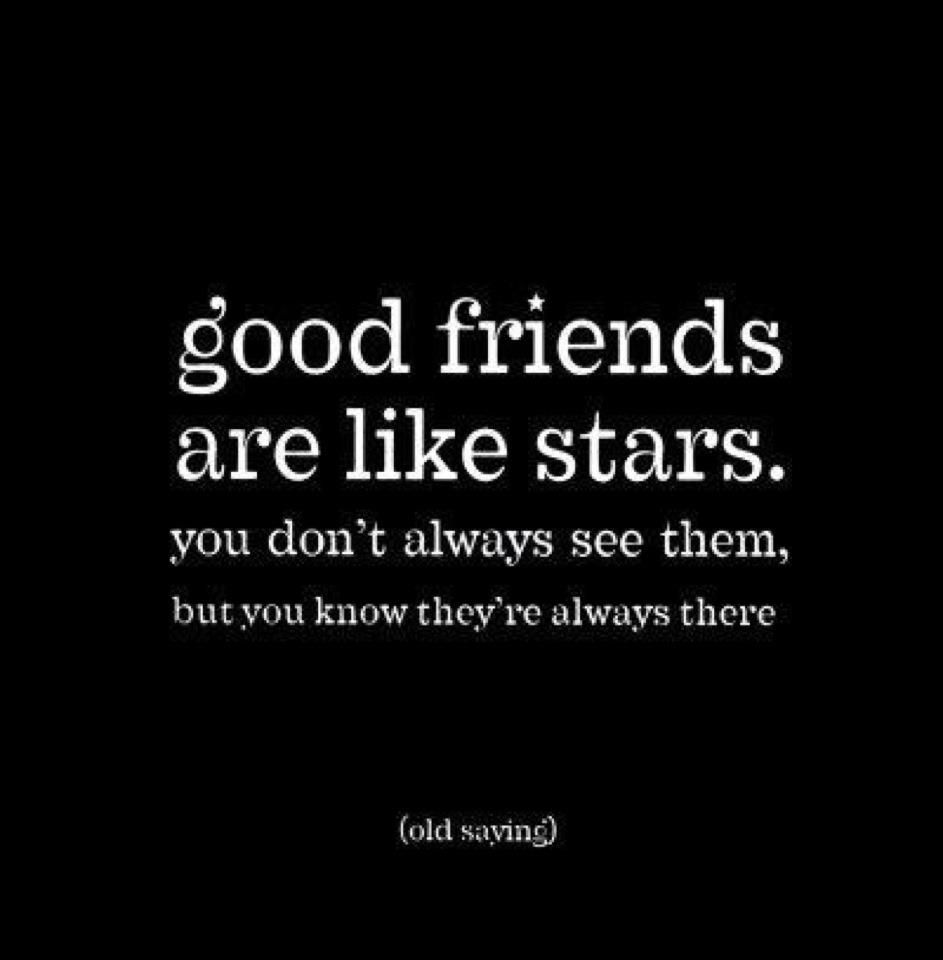 I miss my true friends as i rarely see them but i know theyll always be there