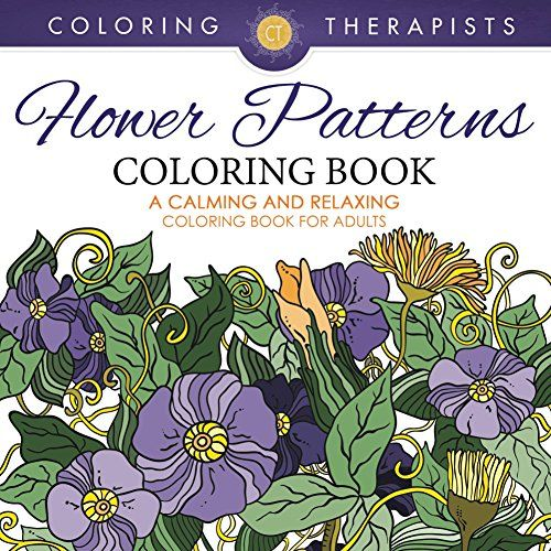Flower Patterns Coloring Book A Calming And Relaxing