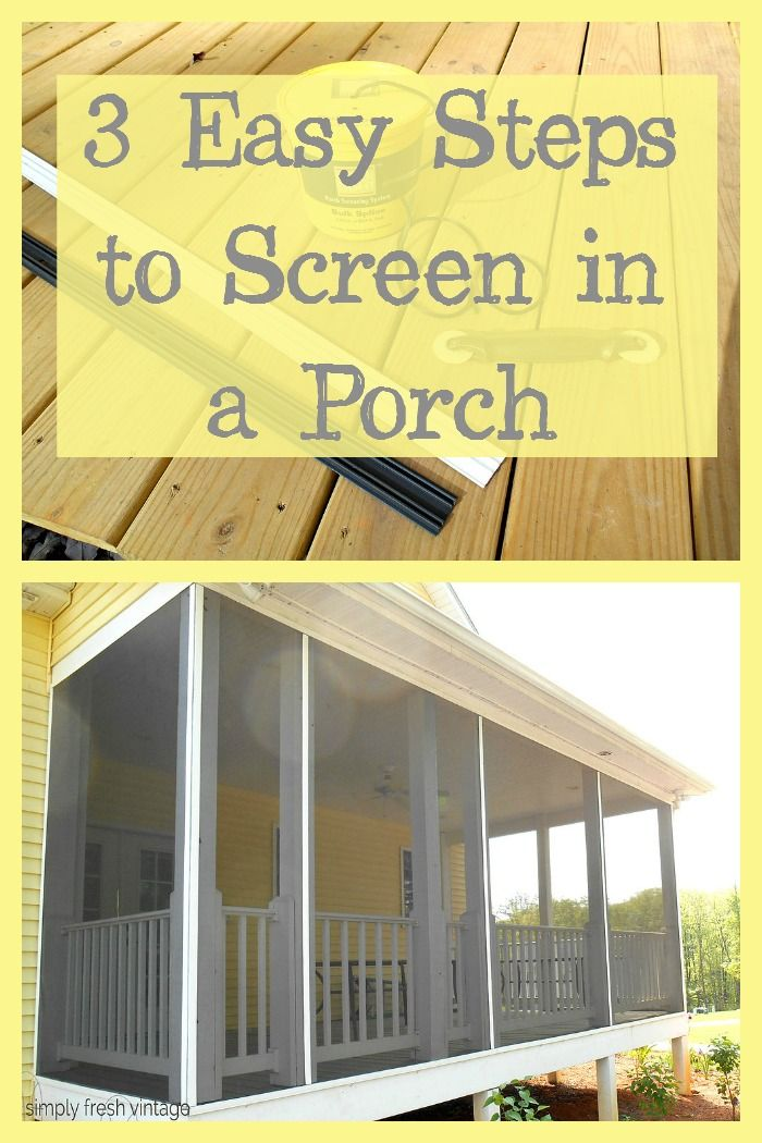 Screen Your Porch In 3 Easy Steps Building A Porch Backyard