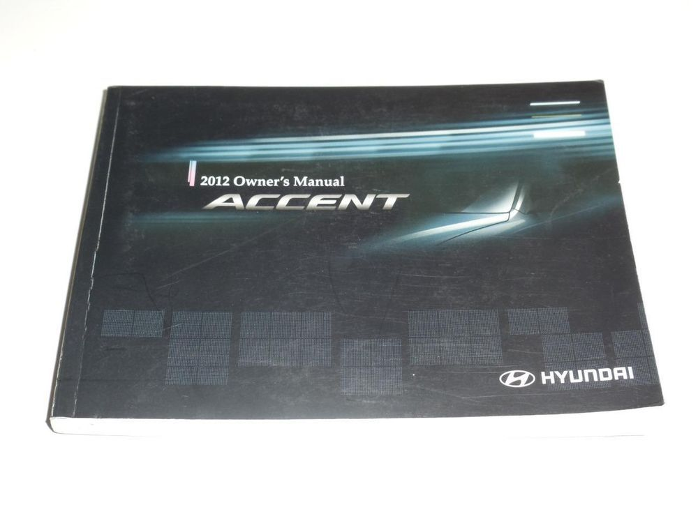 2012 Hyundai Accent Owners Manual Book Guide Owners