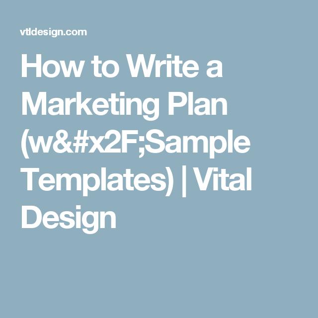 How To Write A Marketing Plan WSample Templates  Vital Design