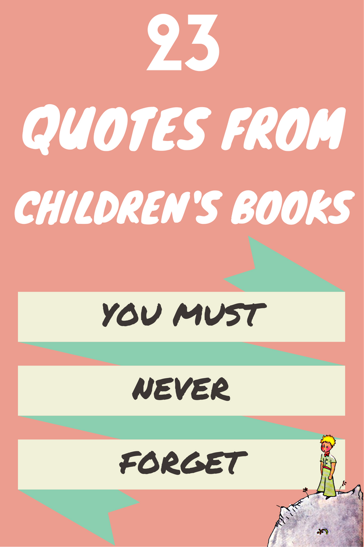 The 23 Best Children S Book Quotes You Need To Re Read