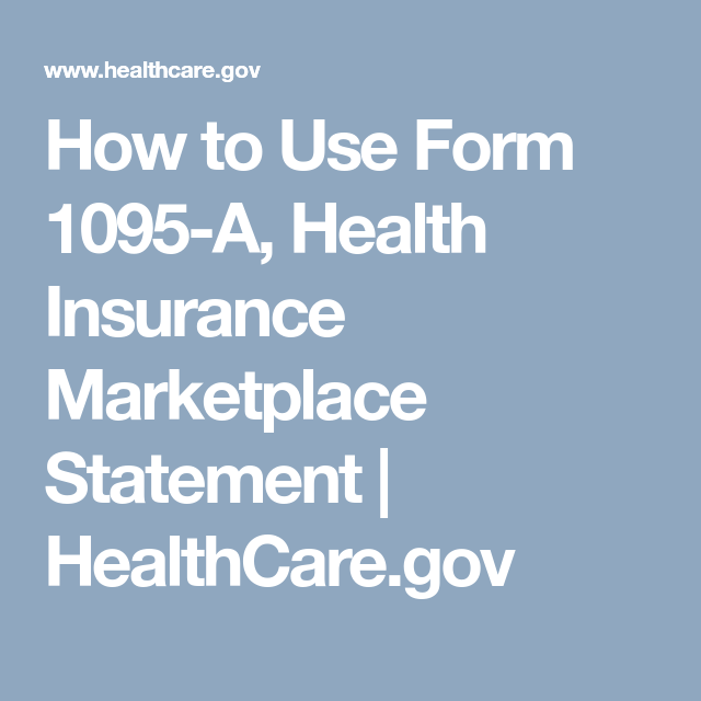 How To Use Form 1095 A Health Insurance Marketplace Statement