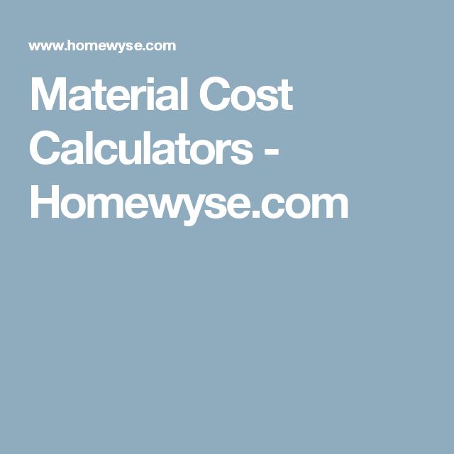 Material Cost Calculators Homewyse Com Cost Home Repair Repair And Maintenance