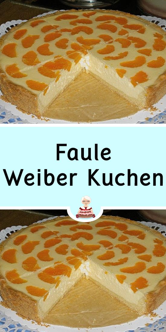 Faule Weiber Kuchen In 2020 Kuchen Und Torten Kuchen Und Torten Rezepte Kuchen Rezepte Einfach