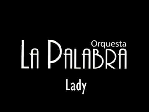 """This song ROCKS: Orquesta la Palabra- """"Lady"""""""