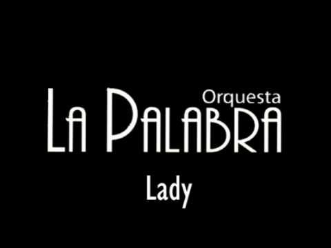 Lady - Orquesta la Palabra
