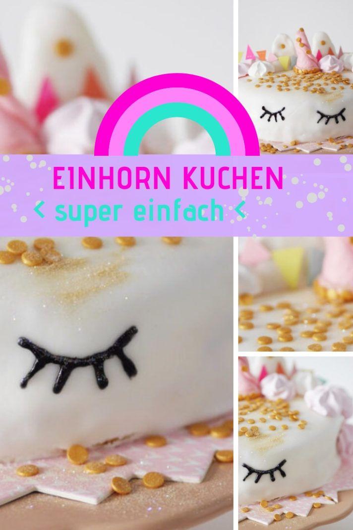 Einhorntorte Backen Einfaches Rezept Einhorn Kuchen Einfach Geburtstag Kuchen Einfach Und Einhorntorten