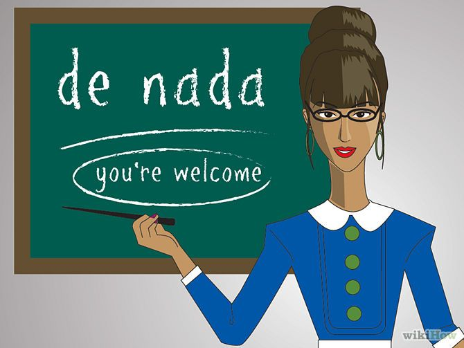 How To Say You Re Welcome In Spanish Spanish You Re Welcome Sayings