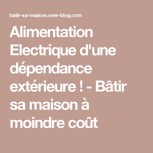 alimentation electrique dune dpendance extrieure btir sa maison moindre cot - Alimentation Electrique D Une Maison