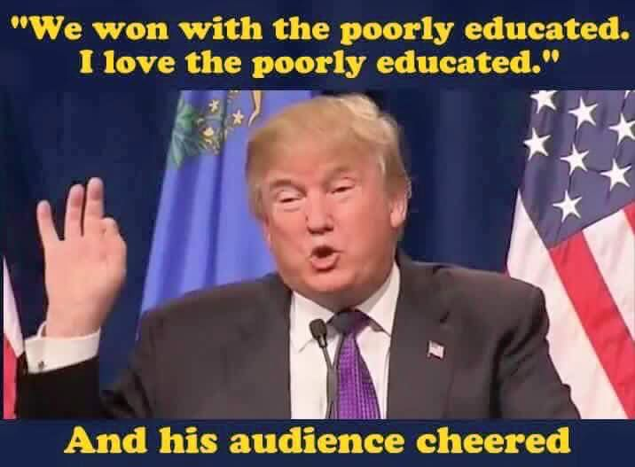 Image result for trump loves ignorant people quote