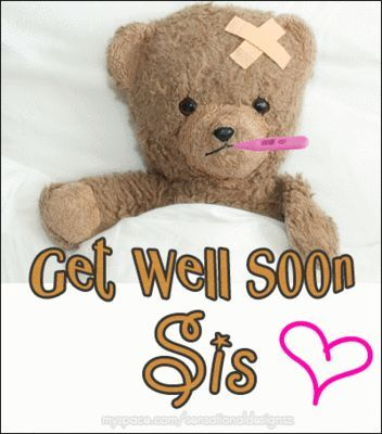 Get Well Wishes Fir Sister Images Yuyulsepeet Says Get Well Wishes Pinterest Get Well Wishes Get Well Soon Quotes Get Well Prayers