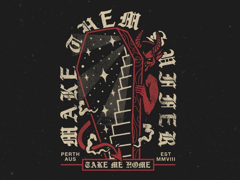 Make Them SufferTake Me Home Graphic tshirt design
