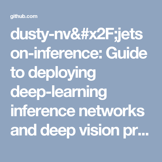 dusty-nv/jetson-inference: Guide to deploying deep-learning