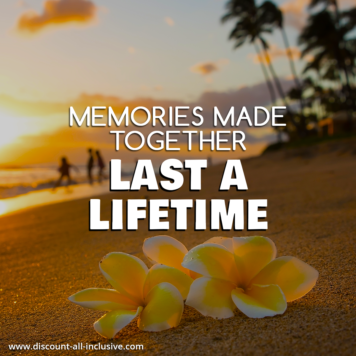 Memories Made Together Last A Lifetime Travel Quotes Lifetime Quotes Together Quotes
