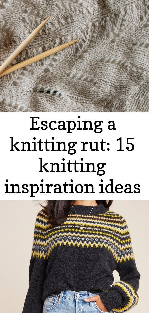 Photo of Escaping a knitting rut: 15 knitting inspiration ideas 3 :  Check out our list o…