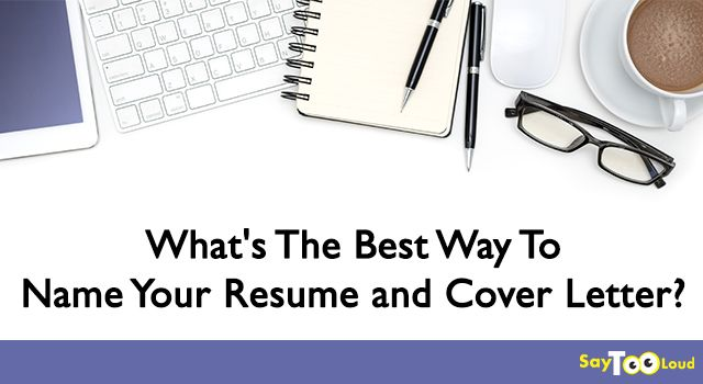 Whatu0027s The Best Way To Name Your Resume and Cover Letter? Resume - name your resume