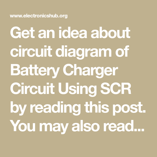How To Make Battery Charger Circuit Using Silicon Controlled