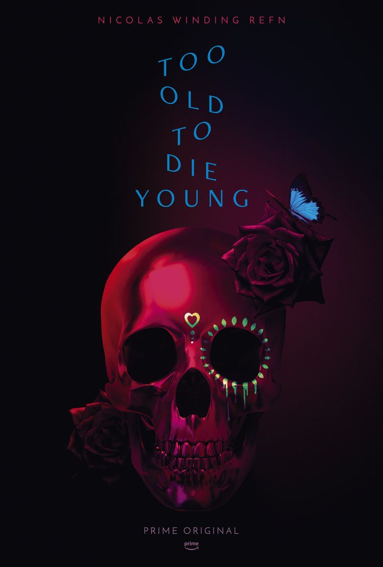 Too Old To Die Young Series Poster Allcity Online Die Young Tv Series To Watch Amazon Prime Shows