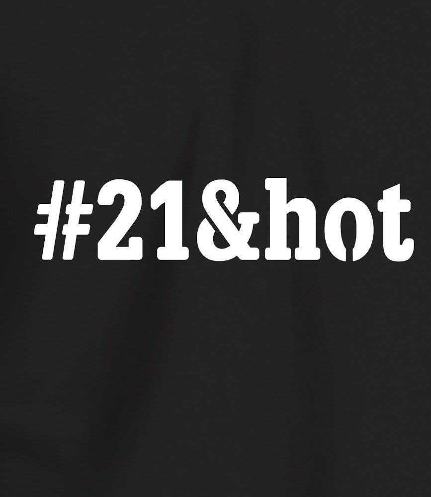 #21&hot - Hashtag Birthday T Shirt