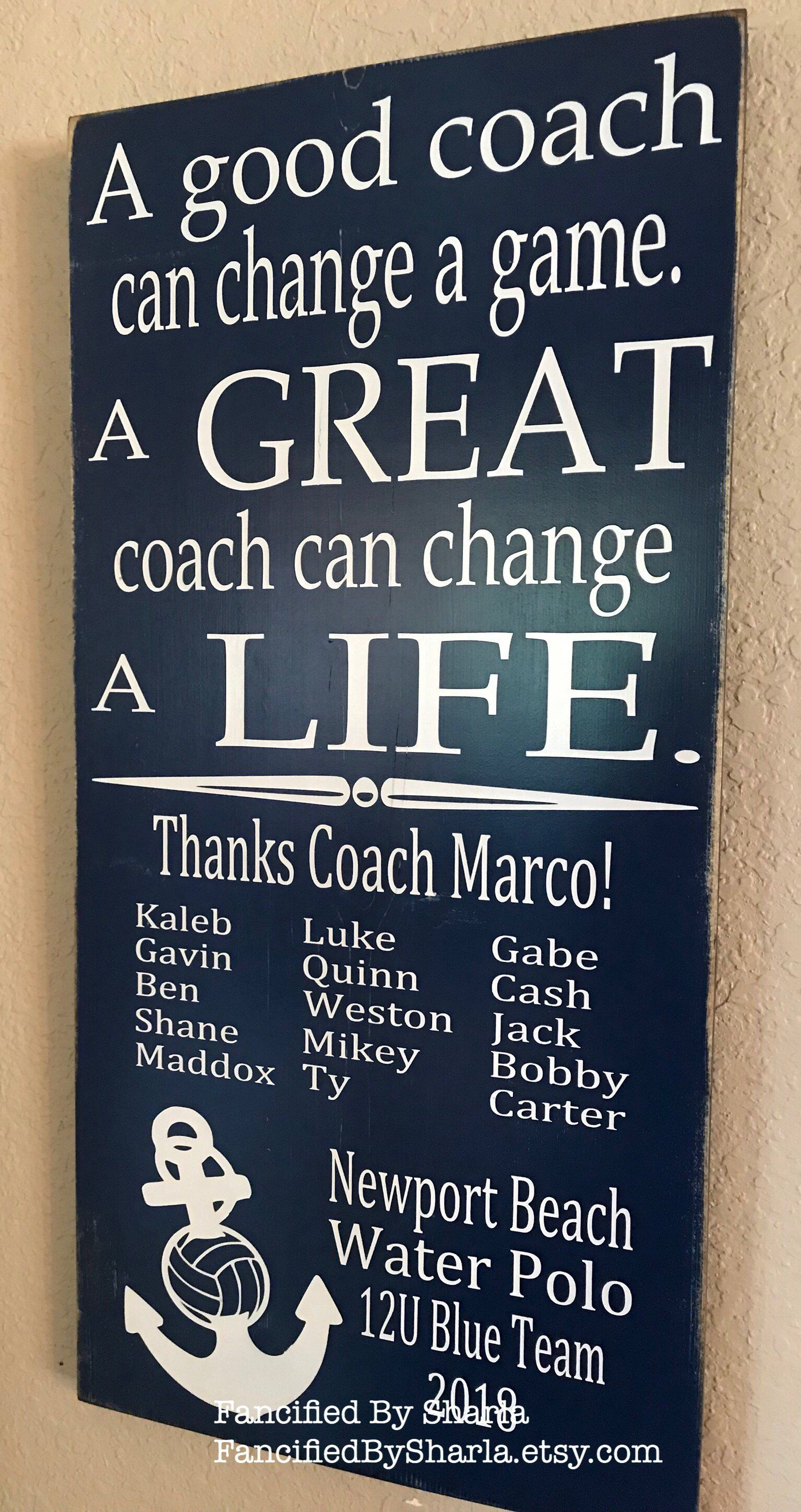 A Great Coach Can Change A Life Water Polo Coach Water Polo Sign Coach S Gift Locker Room Sports Gift Gift Fo Coach Gifts Water Polo Gifts Wrestling Gift
