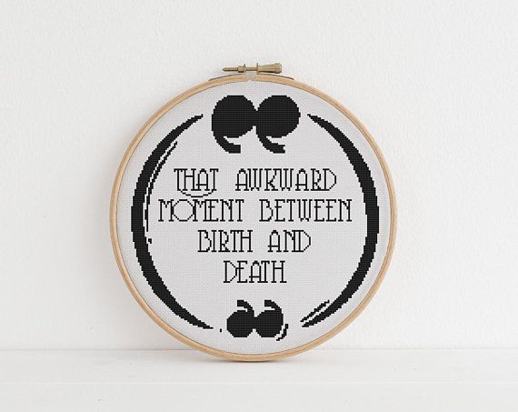 That awkward moment between life and death counted cross stitch xstitch funny Insult pattern pdf