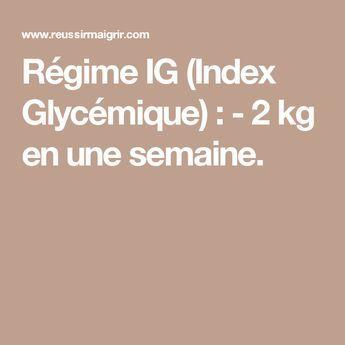 Régime IG (Index Glycémique) : - 2 kg en une semaine. #kidsnutrition
