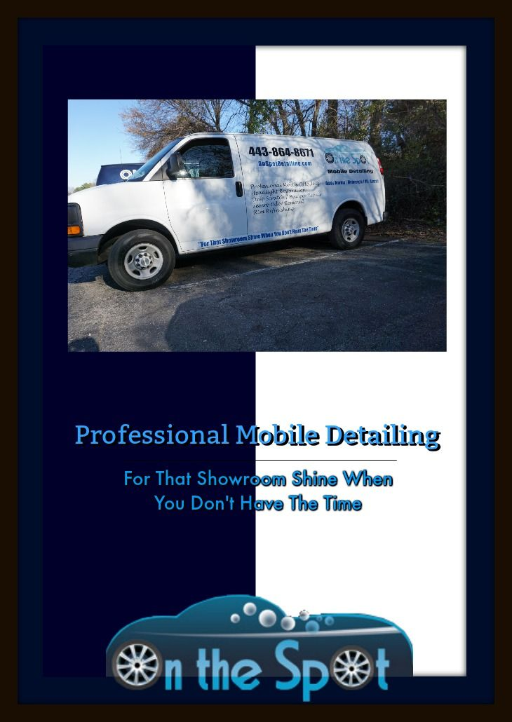 On The Spot Mobile Detailing Is Maryland S Leading Detailing