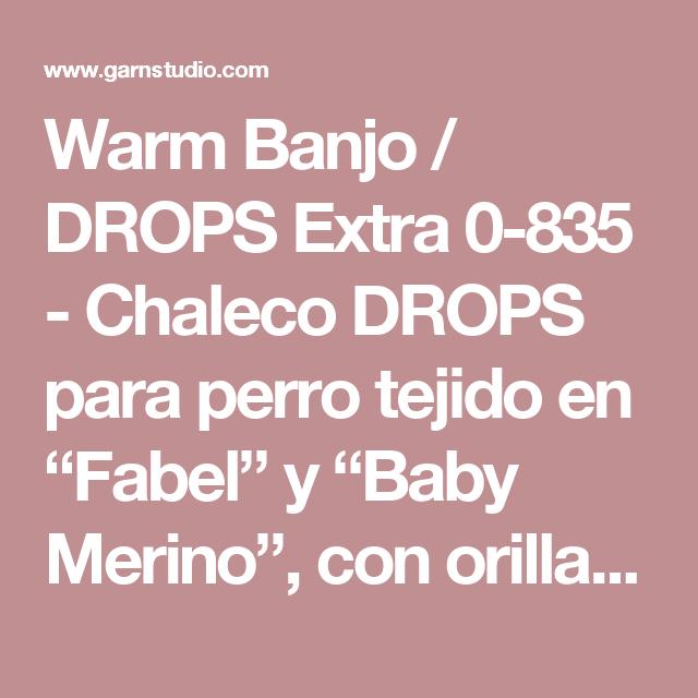 """Warm Banjo / DROPS Extra 0-835 - Chaleco DROPS para perro tejido en """"Fabel"""" y """"Baby Merino"""", con orillas en """"Symphony"""". Talla: XS – L. - Patrón gratuito de DROPS Design"""