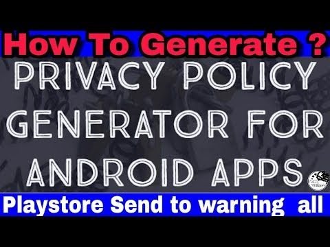 YouTube,how to generate android app privacy policy
