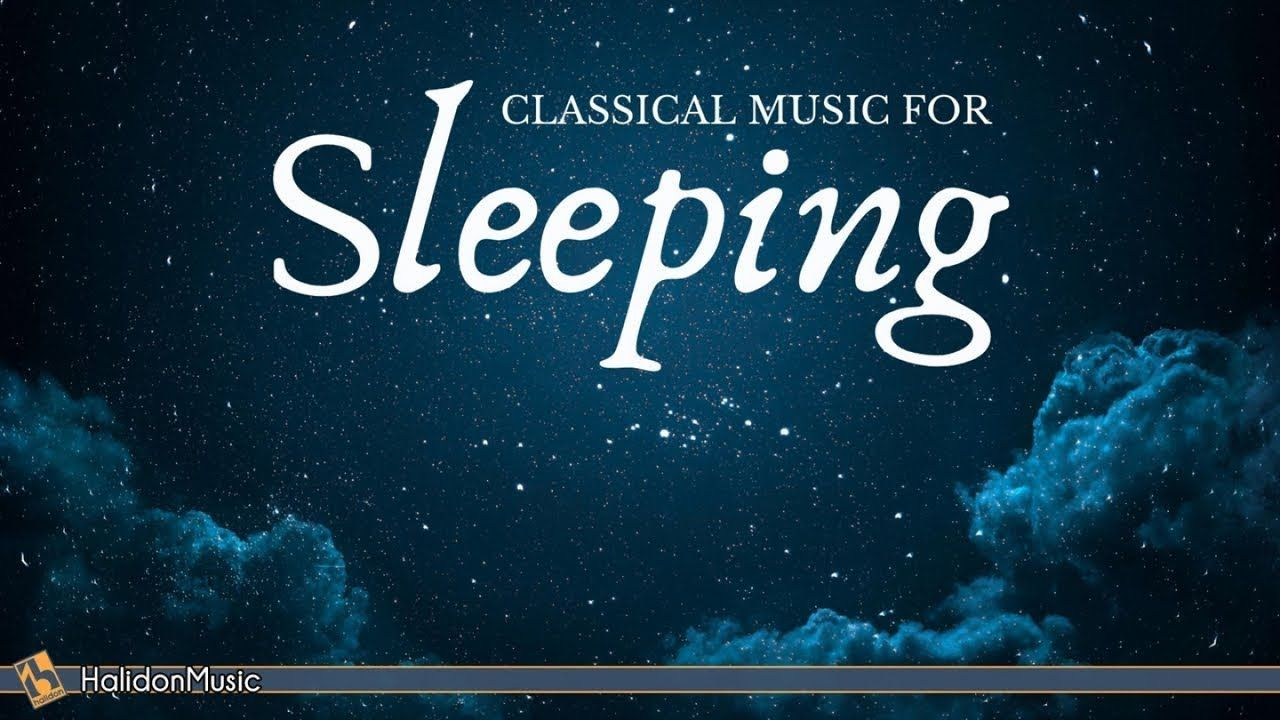 4 Hours Classical Music For Sleeping With Images Classical